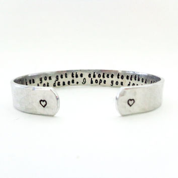 Friendship/ Daughters Gift- When you get the choice to either sit it out or dance, I hope you dance... Cuff Bracelet