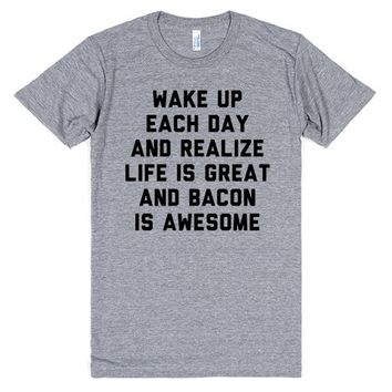 Life Is Great And Bacon Is Awesome