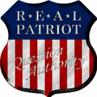 Real Patriot  Question Authority Highway Shield Sign  11 inch  die cut  sign