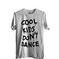 Cool Kids Don't Dance Men Shirt size S to 2XL Color White