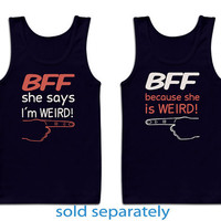 BFF because shirt is weird unisex tank top. Loose tank top two color design red and white design color. loose tank top women's best friends