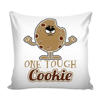 Funny Graphic Pillow Cover One Tough Cookie
