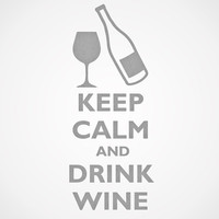 Keep Calm and Drink Wine  Vinyl Sticker Decal  by AmberRockstar