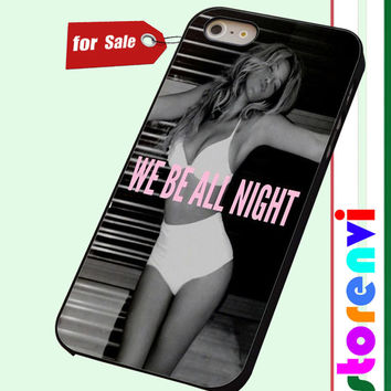 Beyonce we be all night custom case for smartphone case