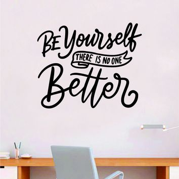 Be Yourself V3 Quote Wall Decal Sticker Bedroom Room Art Vinyl Inspirational Motivational Teen School Baby Nursery Kids Office Gym