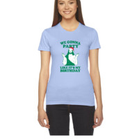 We Gonna Party Like it's My Birthday - Women's Tee