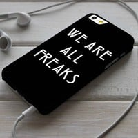 We are all freaks American Horror Story Freaks Show iPhone 4/4s 5 5s 5c 6 6plus 7 Case