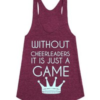 Without cheerleaders it is just a game-Unisex Tri Cranberry Tank