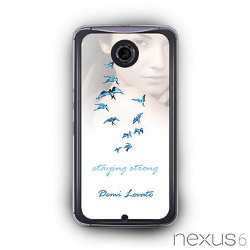 Demi Lovato Staying Strong for Nexus 6 custom phonecases