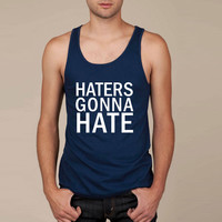 Haters Gonna Hate 4 Tank Top