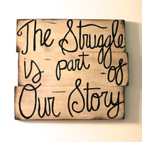 Custom Struggle quote sign, Cream paint sign, wooden sign, wall art, wall decor, housewarming gift