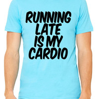 Running Late Is My Cardio T-Shirt Unisex Men's Women's Gym Workout Fitness Funny Squats Muscles Squats Crossfit