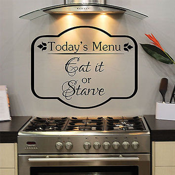 Today's Menu, Eat It or Starve Kitchen Home Quote Vinyl Wall Decal Sticker