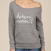 Hakuna Matata Eco Fleece Raw Edge Neck Sweatshirt in by ShopRIC