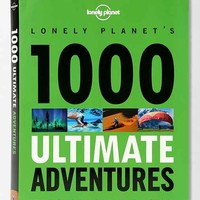 Lonely Planet's 1000 Ultimate Adventures- Assorted One