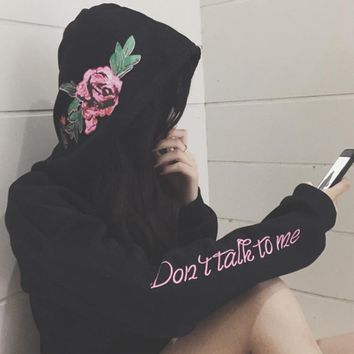 Rose Flower DON' TALK TO ME Hoodies Sweatshirt