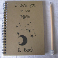 I love you to the moon and back - 5 x 7 journal