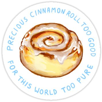 cinnamon roll too good too pure by Jeremyblog