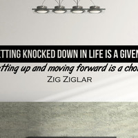 """Zig Ziglar Inspiring Wall Decal Quote """"Getting knocked down in life is a given... getting up and moving forward is a choice"""" 34 x 8 inches"""