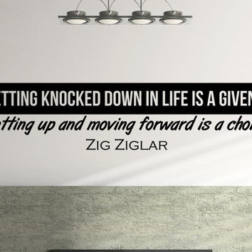 "Zig Ziglar Inspiring Wall Decal Quote ""Getting knocked down in life is a given... getting up and moving forward is a choice"" 34 x 8 inches"
