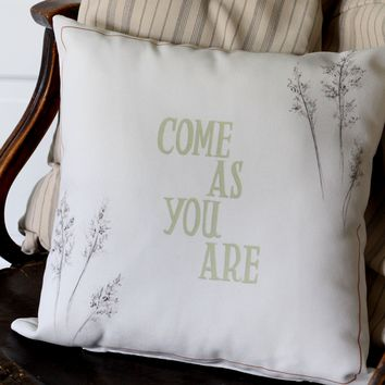Come As You Are Handmade Pillow
