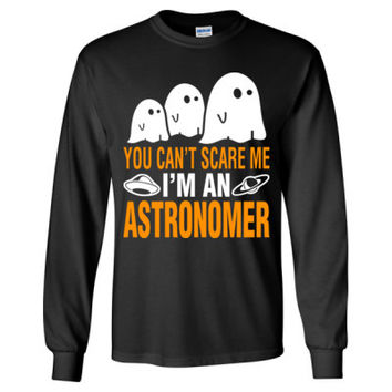 Halloween You Cant Scare Me I Am An Astronomer - Long Sleeve T-Shirt