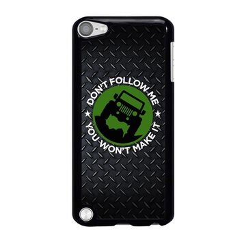 JEEP DON'T FOLLOW ME iPod Touch 5 Case Cover