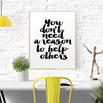 "HOME RULE QUOTE ""You Don't Need A Reason To Help Others"" Home Decor Kids Room Rule Motivational Print Typography Print Do Good Digital Print"