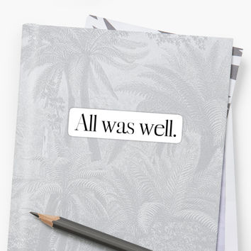 'All Was Well' Sticker by emad14