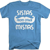 Shirts By Sarah Women's Best Friends T-Shirt Sistas From Other Mistas Funny Unisex Shirts