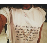dont ask me about my grades or college or job or relationship status tshirt for women tshirts funny shirts cool gift shirt top