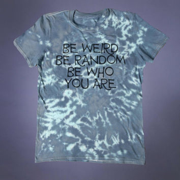 Weird Shirt Be Weird Be Random Be Who You Are Slogan Tee Awkward Creepy Cute Soft Grunge 90's Alternative Clothing Tumblr T-shirt