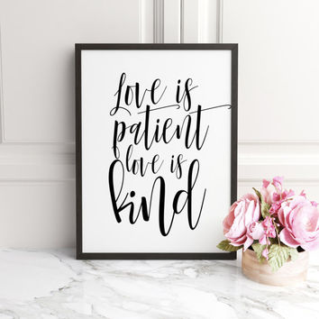 PRINTABLE ART, Love is patient, Love is kind, 1 Corinthians 13:4-8,Christian wall art,Digital Download, Bible Verse art print, Wedding Art