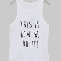 this is how we do it tanktop