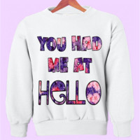 You Had Me At Hello Crewneck
