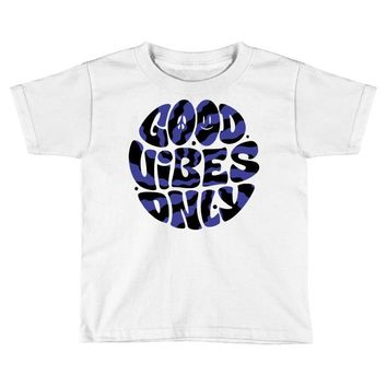 good vibes only 2 Toddler T-shirt