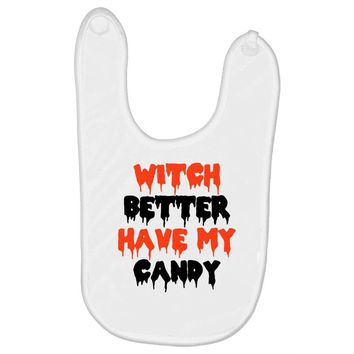 witch better have my candy Baby Bibs