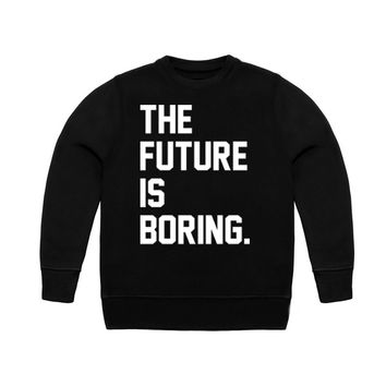 the future is boring.