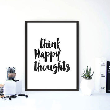 "PRINTABLE Art ""Think Happy Thoughts"" Typography Art Print Black and White Typography Poster Word Wall Art Inspirational Poster home decor"