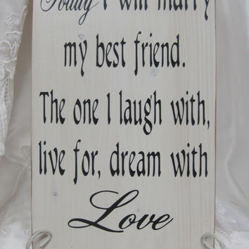 Rustic Wedding Sign Today Marry my Best Friend Ceremony Reception Table Decoration