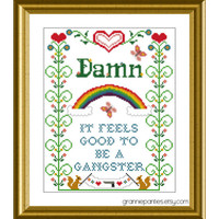 Damn, it feels good to be a gangster PDF counted cross stitch sampler pattern 8X10