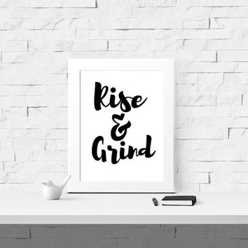 Rise & Grind Printable Quote - Digital Print - Instant Download - Fitness Motivation - Inspirational Quote - Wall Art - Home Decor