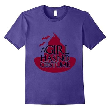 A Girl Has No Costume Funny Halloween Geek T-Shirt