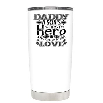 Daddy A Sons First Hero on White 20 oz Father's Day Tumbler Cup