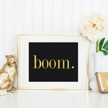 Boom Print / Congratulations Print / Gold Foil Print / Black or White / Actual Foil / Motivational Print / Fashion Print