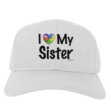I Heart My Sister - Autism Awareness Adult Baseball Cap Hat by TooLoud