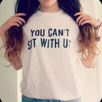 You can't sit with us white tshirt for women tshirts shirts shirt top