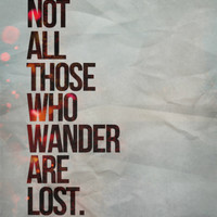 Not All Those Who Wander Are Lost Art Print by Daisy Flores