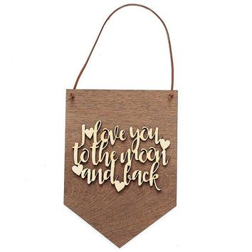 """""""I Love You to the Moon and Back """" - Wooden Wall Banner"""