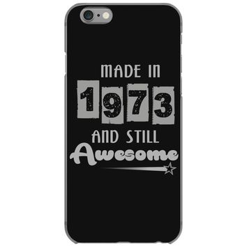 made in 1973 and still awesome iPhone 6/6s Case